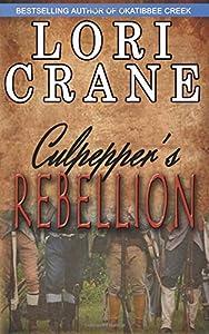 Culpepper's Rebellion (Culpepper Saga) (Volume 4)