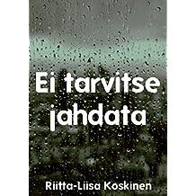 Ei tarvitse jahdata (Finnish Edition)