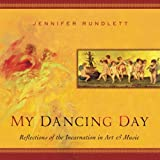 My Dancing Day, Jennifer Rundlett, 1490403973