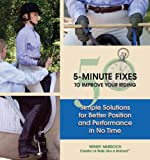 50 5-Minute Fixes to Improve Your Riding, Wendy Murdoch, 1570764557