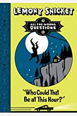 Who Could That Be at This Hour? (All The Wrong Questions) Kindle Edition