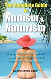 The Complete Guide to Nudism and Naturism, Liz Egger and James Egger, 0956231306