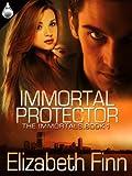Immortal Protector (The Immortals Book 1)