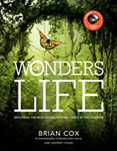 Wonders of Life: Exploring the Most Extraordinary Phenomenon in the Universe