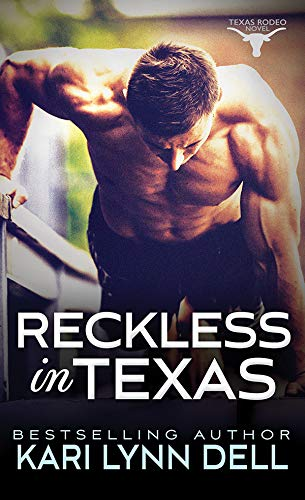 Reckless in Texas (Texas Rodeo Book 1) (Best Female Pick Up Lines)
