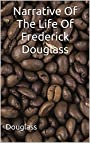 Narrative Of The Life Of Frederick Douglass: (Annotated)