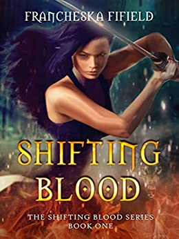 Shifting Blood (The Shifting Blood series Book 1) by [Fifield, Francheska]