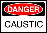 Caustic Danger OSHA / ANSI LABEL DECAL STICKER Sticks to Any Surface 10x7