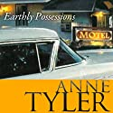 Earthly Possessions Audiobook by Anne Tyler Narrated by Elisabeth Rodgers