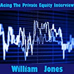Acing the Private Equity Interview | William Jones