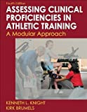 Developing Clinical Proficiency in Athletic Training-4th Edition (Athletic Training Education Series) by Knight, Kenneth, Brumels, Kirk (2009) Spiral-bound