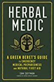 Herbal Medic: A Green Beret's Guide to Emergency Medical Preparedness and Natural First Aid