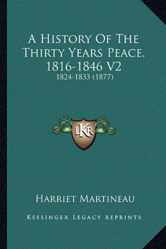 A History Of The Thirty Years Peace, 1816-1846 V2: 1824-1833 (1877) ebook