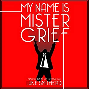 My Name Is Mister Grief Audiobook