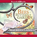 Bees in the Butterfly Garden Audiobook by Maureen Lang Narrated by Suzy Jackson