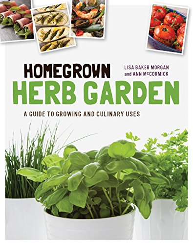 Homegrown Herb Garden: A Guide to Growing and Culinary ()