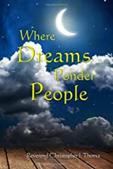 Where Dreams Ponder People Paperback