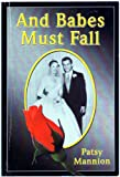 And Babes Must Fall, Patsy Mannion, 0805964622