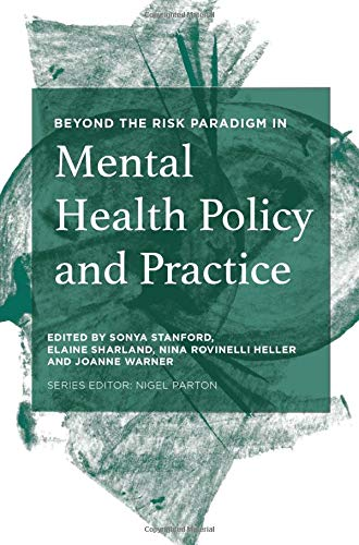Beyond the Risk Paradigm in Mental Health Policy and Practice