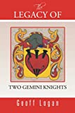 The Legacy of Two Gemini Knights, Geoff Logan, 1491864052