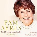The Necessary Aptitude | Pam Ayres