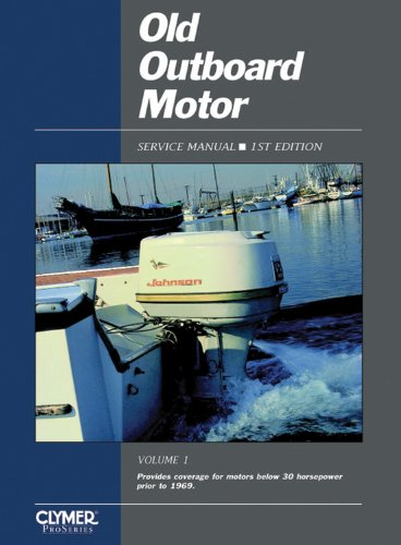 Manual Outboard Volume Motor Service (Old Outboard Motor Service V 1 (Old Outboard Motor Service Manual))