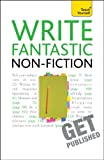 Write Fantastic Non-Fiction - And Get It Published, Claire Gillman, 1444124021