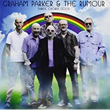 Three Chords Good by Graham Parker & The Rumour (2012-11-19)
