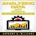 Analyzing Data with Power BI: Introduction to Power BI Hörbuch von Anthony Williams Gesprochen von: William Bahl