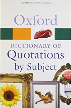 Oxford Dictionary of Quotations by Subject (Oxford Quick Reference) by (2010-03-11)