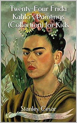 Gratis nedlasting på nettet Twenty-Four Frida Kahlo's Paintings (Collection) for Kids PDF ePub MOBI