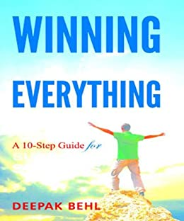 WINNING is EVERYTHING : A 10-Step Guide for SURE SHOT SUCCESS