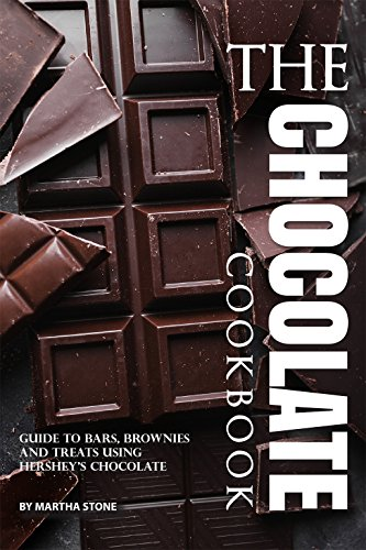The Chocolate Cookbook: Guide to Bars, Brownies and Treats using Hershey's Chocolate by Martha Stone
