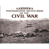 Gardner's Photographic Sketchbook of the Civil War