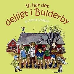 Vi Har Det Dejligt i Bulderby [We Have the Lovely in Bulderby]