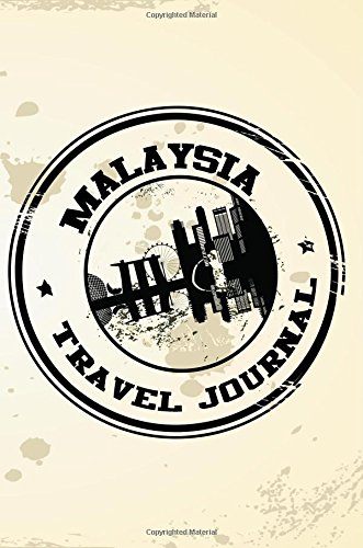 Malaysia Travel Journal: Blank Travel Notebook (6x9), 108 Lined Pages, Soft Cover (Blank Travel Journal)(Travel Journals To Write In)(Travel Stamp)