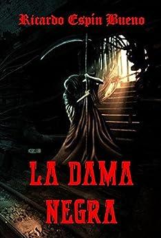 La Dama Negra (Spanish Edition) by [Espin Bueno, Ricardo]