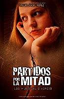 Partidos Por La Mitad: Los Hijos Del Divorcio: