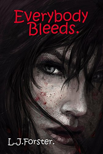 Book: Everybody Bleeds by L. J. Forster