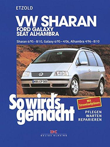 VW Sharan von 6/95 bis 8/10: Ford Galaxy 6/95-4/06, Seat Alhambra 4/96-8/10, So wird's gemacht - Band 108