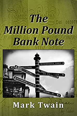 the million dollar blank note mark twain The million pound bank note by mark twain how do decide whether someone is trustworthy if you don't already know them why do we trust people with money more than people without money.