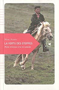 La Vertu des steppes par Marc Alaux