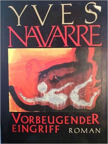 Yves Navarre: Vorbeugender Eingriff; Homo-Lektüre alphabetisch nach Titeln