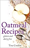 Product review for Oatmeal Recipes: gluten and dairy free (gluten free recipes, oatmeal recipes)