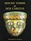 img - for Moche Tombs at Dos Cabezas (Monographs) book / textbook / text book