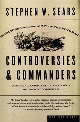 Controversies & Commanders: Dispatches from the Army of the Potomac
