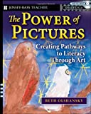 img - for The Power of Pictures: Creating Pathways to Literacy through Art, Grades K-6 book / textbook / text book