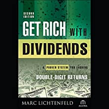 Get Rich with Dividends: A Proven System for Earning Double-Digit Returns Audiobook by Marc Lichtenfeld Narrated by Paul McClain