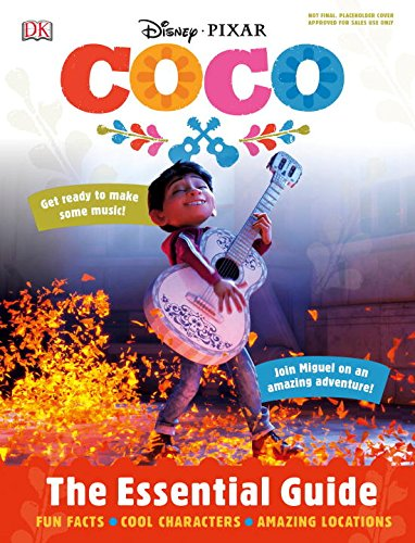 Disney Pixar Coco: The Essential Guide (Dk Essential Guides)