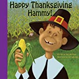 In Happy Thanksgiving Hammy!, little Jesse is thankful and happy for all the wonderful people and events in his life, from family members and friends, to school and playtime. He enjoys the simple pleasures that life brings. Most of all...
